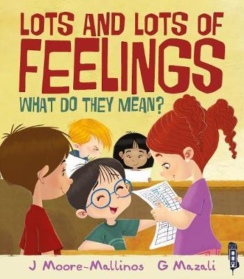 Lots and Lots of Feelings by Jennifer Moore-Mallinos