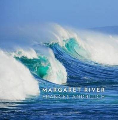Margaret River By Frances Andrijich 9781922089366 Boomerang Books