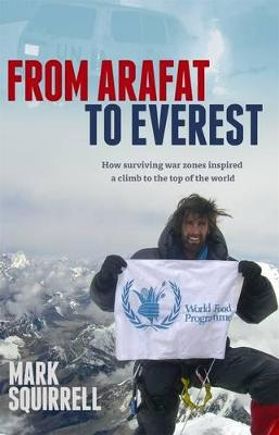 From Arafat to Everest by Mark Squirrell