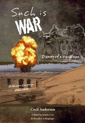 Such is War: El Alamein Campaign 1942-1943 by Jeanie Cox