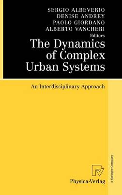 The Dynamics of Complex Urban Systems by Sergio Albeverio