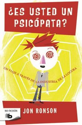 The Es Usted Un Psicopata? / The Psychopath Test by Jon Ronson