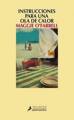 Instrucciones Para Una Ola de Calor by Maggie O'Farrell