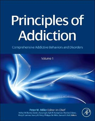 Principles of Addiction by Peter M. Miller