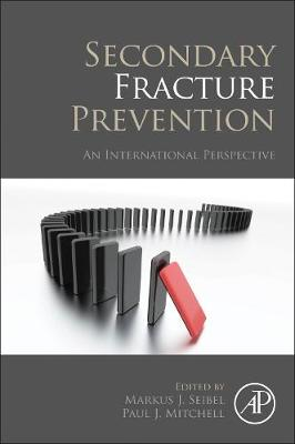 Secondary Fracture Prevention: An International Perspective by Markus J. Seibel