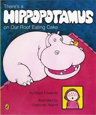 There's A Hippopotamus On Our Roof Eating Cake book