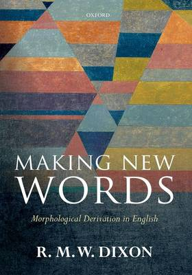 Making New Words by R. M. W. Dixon