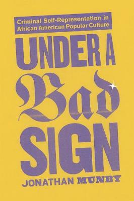 Under a Bad Sign by Jonathan Munby