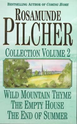 """The Rosamunde Pilcher Collection """"Wild Mountain Thyme"""", """"Empty House"""" and """"End of the Summer"""" v. 2 by Rosamunde Pilcher"""