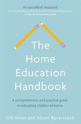 The Home Education Handbook: A comprehensive and practical guide to educating children at home by Gill Hines