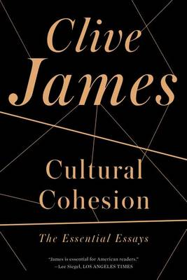 Cultural Cohesion by Clive James