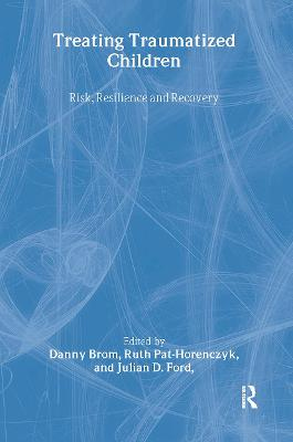 Treating Traumatized Children by Danny Brom