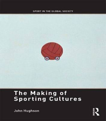 Making of Sporting Cultures book