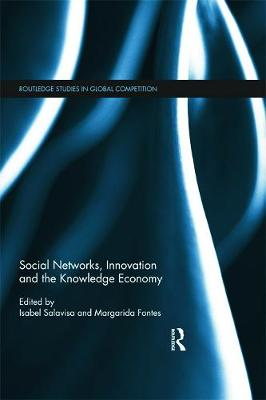 Social Networks, Innovation and the Knowledge Economy by Isabel Salavisa
