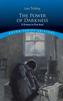 The Power of Darkness: A Drama in Five Acts: A Drama in Five Acts book