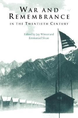War and Remembrance in the Twentieth Century by Jay Winter