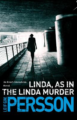 Linda, As in the Linda Murder by Leif G W Persson