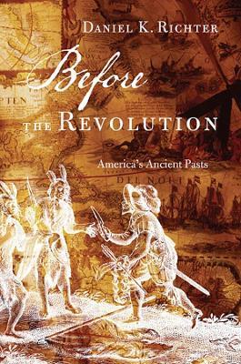 Before the Revolution by Daniel K. Richter