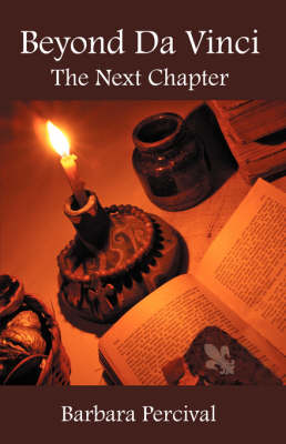 Beyond Da Vinci: The Next Chapter by Barbara Percival