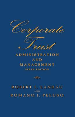 Corporate Trust Administration and Management: Sixth Edition by Romano Peluso