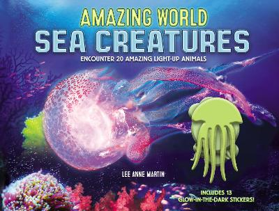 Amazing World Sea Creatures by Lee Martin