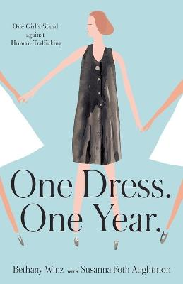 One Dress. One Year. by Bethany Winz