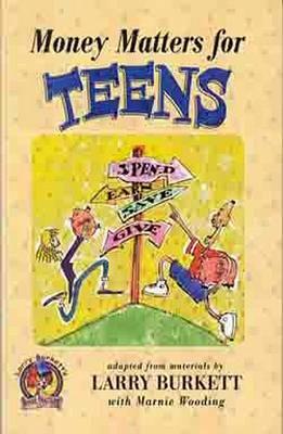 Money Matters for Teens by Larry Burkett
