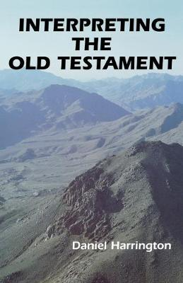Interpreting the Old Testament by Daniel J. Harrington, SJ