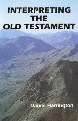 Interpreting the Old Testament by Daniel J. Harrington, SJ
