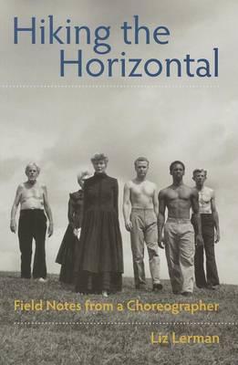 Hiking the Horizontal by Liz Lerman