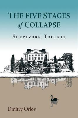 The Five Stages of Collapse by Dmitry Orlov