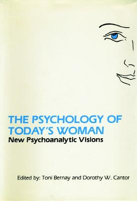 Psychology of Today's Woman by Dorothy W. Cantor
