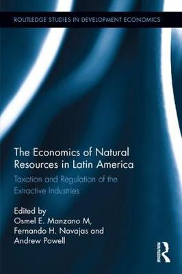 Economics of Natural Resources in Latin America by Osmel E. Manzano M.