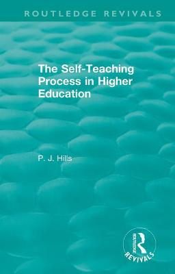 The Self-Teaching Process in Higher Education book