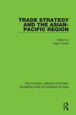 Trade Strategy and the Asian-Pacific Region book