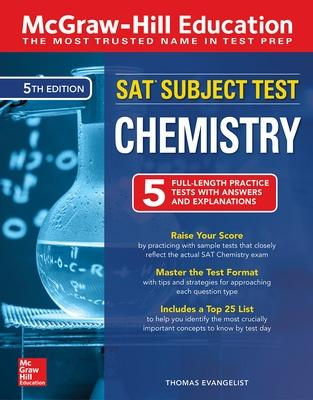 McGraw-Hill Education SAT Subject Test Chemistry, Fifth Edition by Thomas A. Evangelist