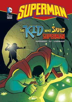 The Superman: The Kid Who Saved Superman by ,Paul Kupperberg