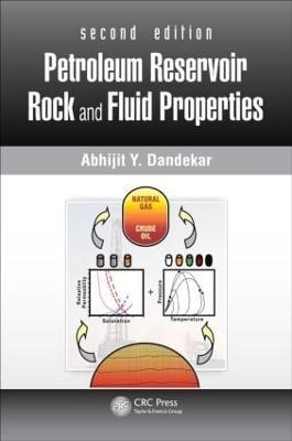 Petroleum Reservoir Rock and Fluid Properties by Abhijit Y. Dandekar