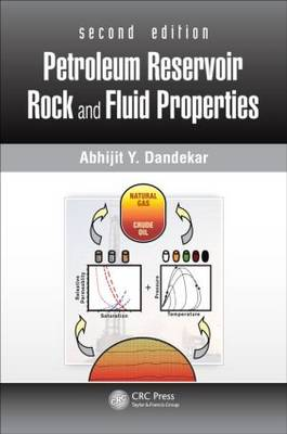 Petroleum Reservoir Rock and Fluid Properties by Abhijit Y. Dandekar