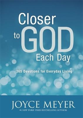 Closer to God Each Day by Joyce Meyer