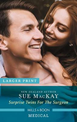 Surprise Twins For The Surgeon by Sue Mackay