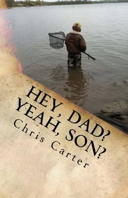 Hey, Dad? Yeah, Son? by Chris Carter