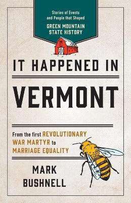 It Happened in Vermont: Stories of Events and People that Shaped Green Mountain State History book