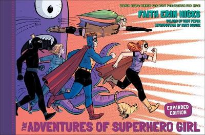 Adventures Of Superhero Girl, The (expanded Edition) by Faith Erin Hicks