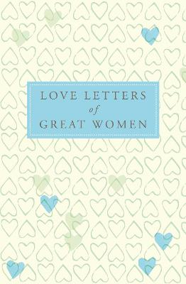 Love Letters of Great Women by Ursula Doyle