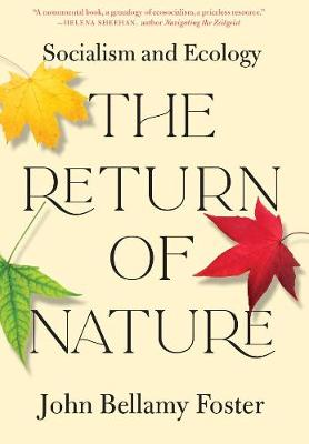The Return of Nature: Socialism and Ecology by John Bellamy Foster