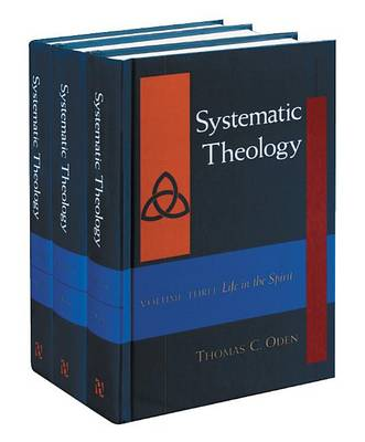 Systematic Theology by Thomas C. Oden