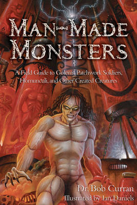 Man-Made Monsters by Bob Curran