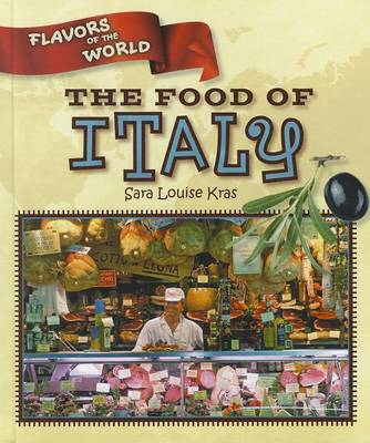 The Food of Italy by Sara Louise Kras