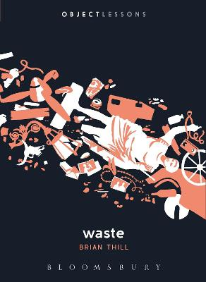 Waste by Brian Thill